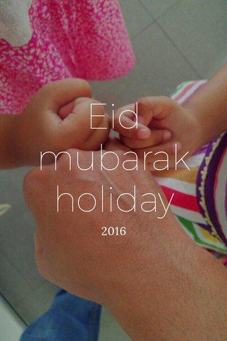 Eid mubarak holiday 2016
