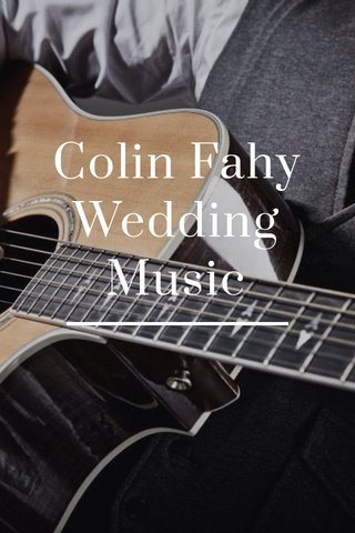 Colin Fahy Wedding Music