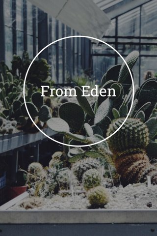 From Eden