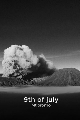 9th of july Mt.bromo