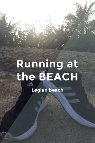 Running at the BEACH Legian beach