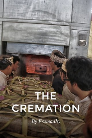 THE CREMATION By Framadhy