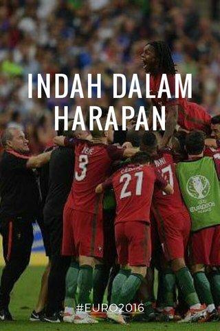 INDAH DALAM HARAPAN #EURO2016