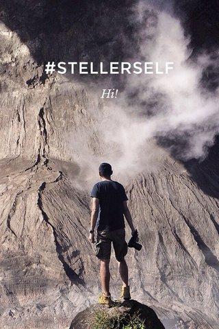 #STELLERSELF Hi!