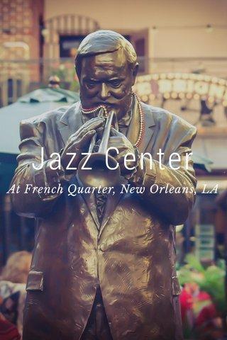 Jazz Center At French Quarter, New Orleans, LA