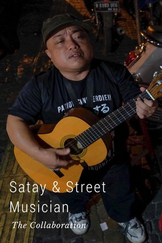 Satay & Street Musician The Collaboration
