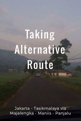 Taking Alternative Route Jakarta - Tasikmalaya via Majalengka - Maniis - Panjalu