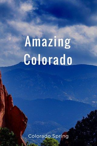 Amazing Colorado Colorado Spring