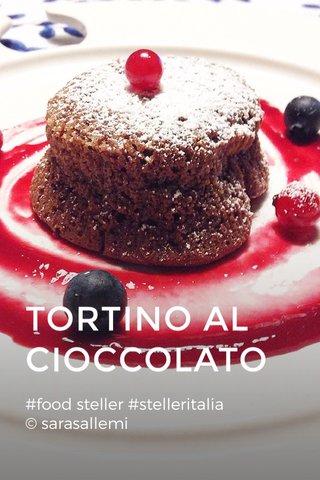 TORTINO AL CIOCCOLATO #food steller #stelleritalia © sarasallemi