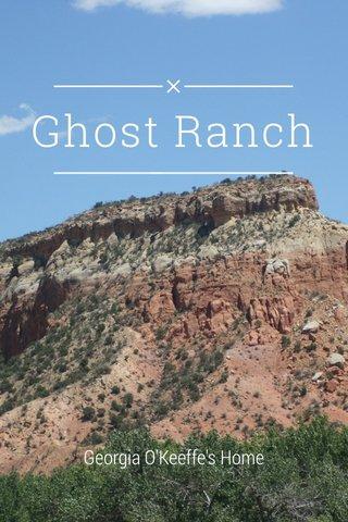 Ghost Ranch Georgia O'Keeffe's Home