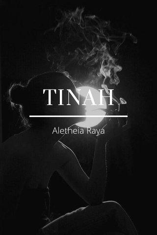TINAH Aletheia Raya