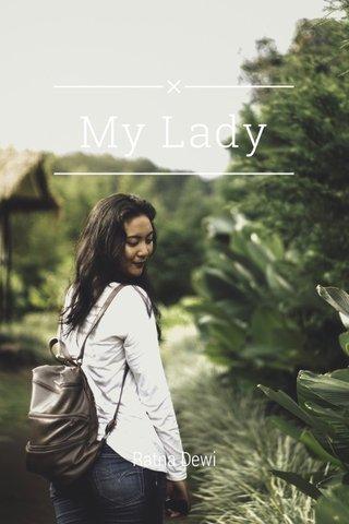 My Lady Ratna Dewi
