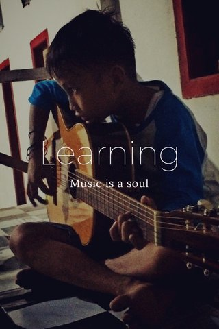 Learning Music is a soul