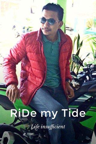 RiDe my Tide Life insufficient