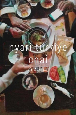 nyari turkiye chai di Taksim