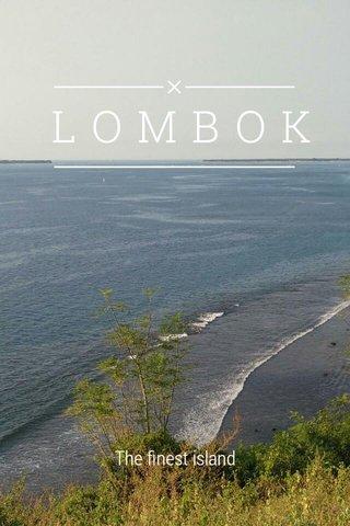 LOMBOK The finest island