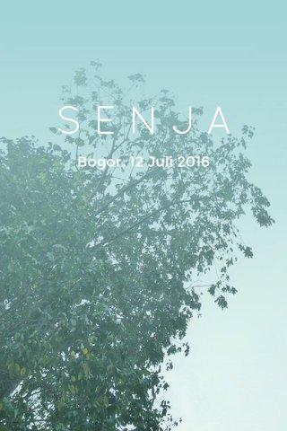 SENJA Bogor, 12 Juli 2016
