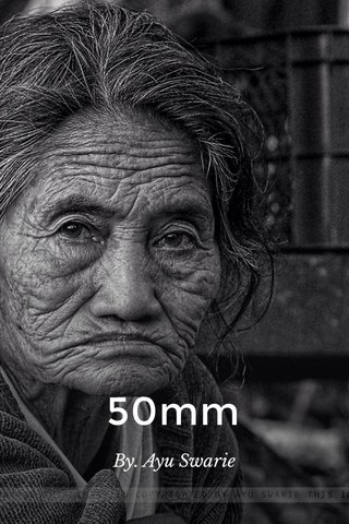 50mm By. Ayu Swarie