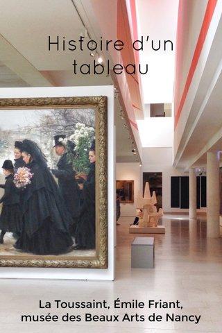 Histoire d'un tableau La Toussaint, Émile Friant, musée des Beaux Arts de Nancy