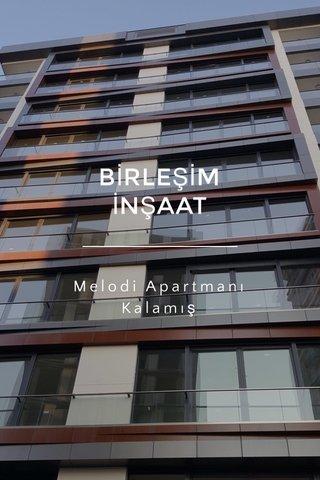 BİRLEŞİM İNŞAAT Melodi Apartmanı Kalamış