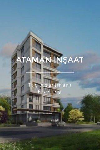 ATAMAN İNŞAAT Taç Apartmanı Erenköy