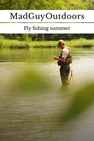 MadGuyOutdoors Fly fishing summer