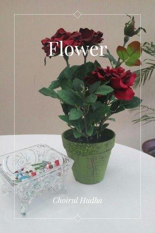 Flower Choirul Hudha
