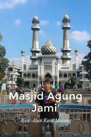 Masjid Agung Jami' Alun-Alun Kota Malang