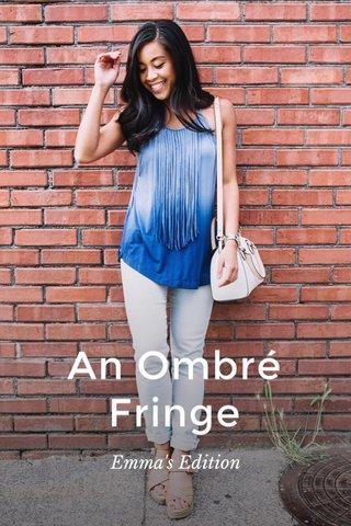 An Ombré Fringe Emma's Edition