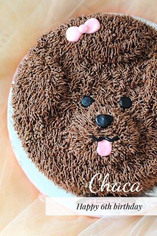 Chaca Happy 6th birthday