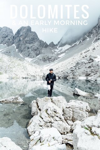 DOLOMITES & AN EARLY MORNING HIKE