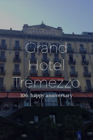 Grand Hotel Tremezzo 106: happy anniversary