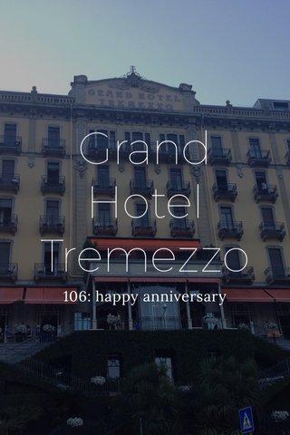 Grand Hotel Tremezzo 106: happy anniversary