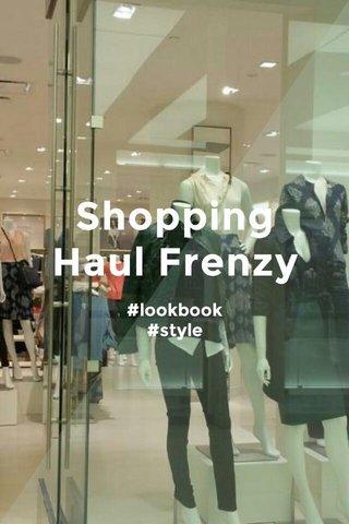 Shopping Haul Frenzy #lookbook #style