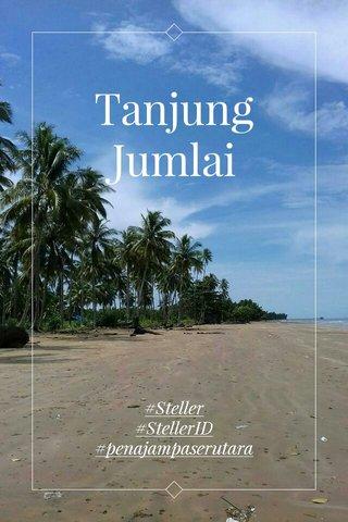 Tanjung Jumlai #Steller #StellerID #penajampaserutara