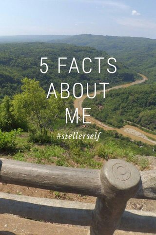 5 FACTS ABOUT ME #stellerself