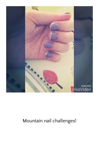 Mountain nail challenges!