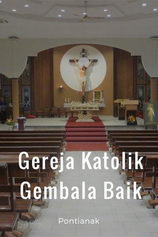 Gereja Katolik Gembala Baik Pontianak