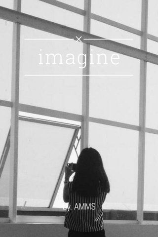 imagine by. AMMS