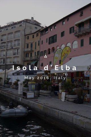 Isola d'Elba May 2016, Italy
