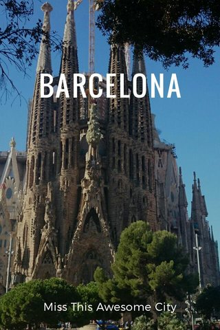 BARCELONA Miss This Awesome City
