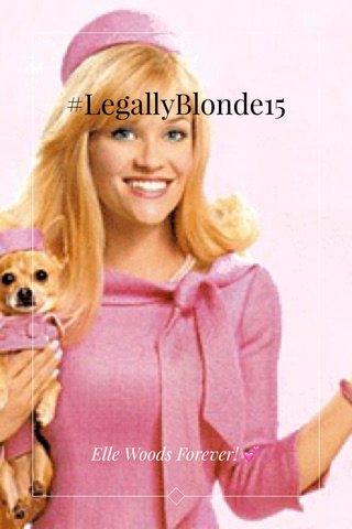 #LegallyBlonde15 Elle Woods Forever! 💕