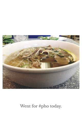 Went for #pho today.