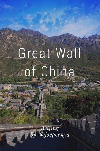 Great Wall of China Beijing By. @joepoenya