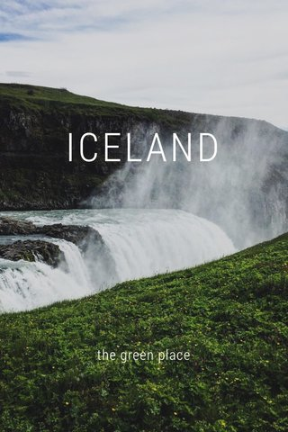 ICELAND the green place
