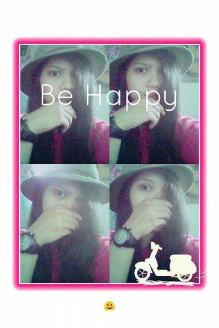 Be Happy ☺