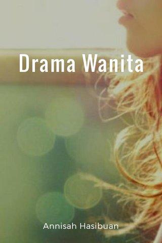 Drama Wanita Annisah Hasibuan