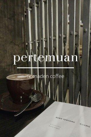 pertemuan nomaden coffee