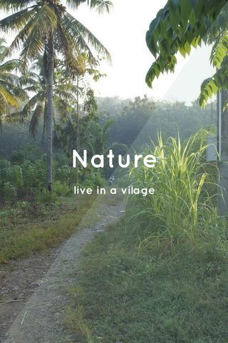 Nature live in a vilage
