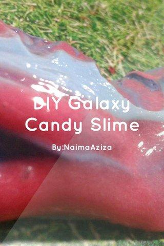 DIY Galaxy Candy Slime By:NaimaAziza